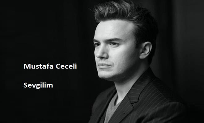 Mustafa Ceceli Sevgilim Mp3 Indir Sarki Sozleri