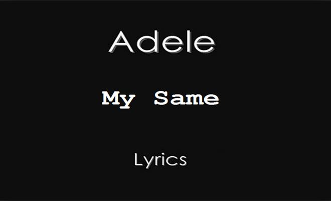Adele My Same Lyrics